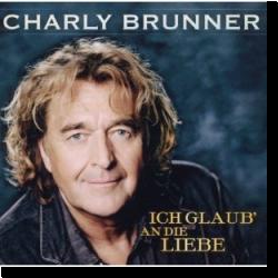 Cover: Charly Brunner - Ich glaub' an die Liebe