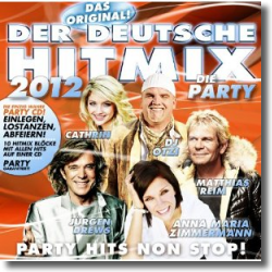 Cover: Der Deutsche Hitmix - die Party 2012 - Various Artists
