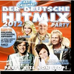 Cover: Der Deutsche Hitmix - die Party 2012 - Various Artists