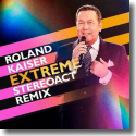Cover: Roland Kaiser - Extreme (Stereoact Remix)