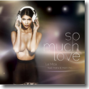 Cover: La Mica feat. Polina & Miami Inc - So Much Love