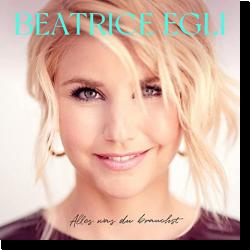 Cover: Beatrice Egli - Alles was du brauchst