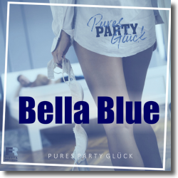 Cover: Pures Party Glück - Bella Blue