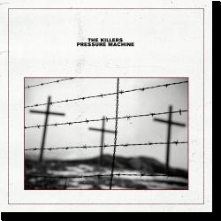 Cover: The Killers - Pressure Machine