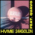Cover: HVME & 24kGoldn feat. Quavo - Alright