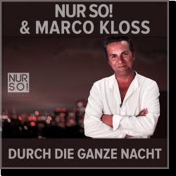 Cover: Nur So! & Marco Kloss - Durch die ganze Nacht