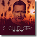Cover: Michael Pop - Should I Stay