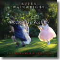 Cover: Rufus Wainwright - Unfollow The Rules - The Paramour Session
