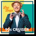 Cover: Lou Bega - 90s Cruiser