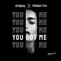 Cover: O'Neal x FR3SH TrX - You Got Me