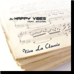 Cover: DJ Happy Vibes feat. Jazzmin - Viva La Classic
