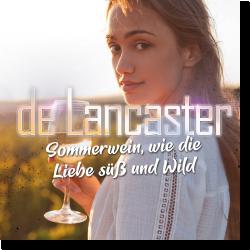 Cover: De Lancaster - Sommerwein, wie die Liebe süß und wild