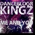 Cover:  Dancefloor Kingz - Me And You
