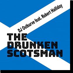 Cover: DJ Ostkurve feat. Robert Halliday - The Drunken Scotsman