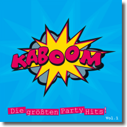 Cover: KABOOM - Die größten Party Hits Vol. 1 - Various Artists