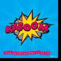KABOOM - Die größten Party Hits Vol. 1