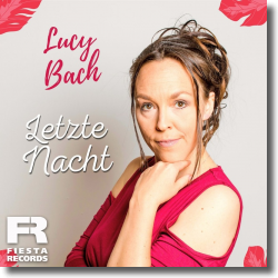 Cover: Lucy Bach - Letzte Nacht