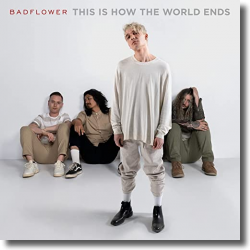 Cover: Badflower - This Is How The World Ends