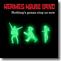 Cover:  Hermes House Band - Nothing's gonna stop us now