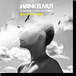 Cover: Wankelmut & Money For Nothing - Beautiful Mind