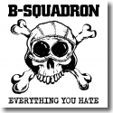 Cover:  B-SQUADRON - Everything You Hate