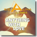 Cover: Kid Alina feat. Louis S. - Anything With Love