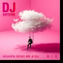 Cover: DJ Antoine feat. John Stantino - Heaven Send Me A DJ