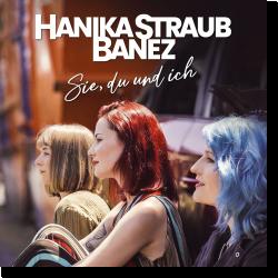 Cover: Hanika Straub Banez - Sie, du und ich