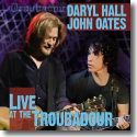 Cover: Daryl Hall & John Oates - Live At The Troubadour