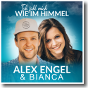 Cover:  Alex Engel & Bianca - Ich fühl mich wie im Himmel
