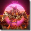 Cover:  We Will - For Your Love