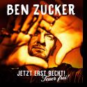 Cover: Ben Zucker - Jetzt erst recht! Feuer frei!