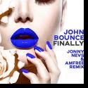 Cover:  John Bounce - Finally (Jonny Nevs & Amfree Remix)