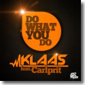 Cover:  Klaas feat. Carlprit - Do What You Do