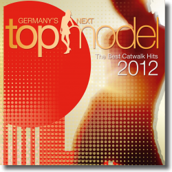 Cover: Germany's Next Topmodel - Best Catwalk Hits 2012 - Various Artists