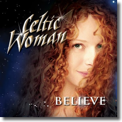 Cover: Celtic Woman - Believe