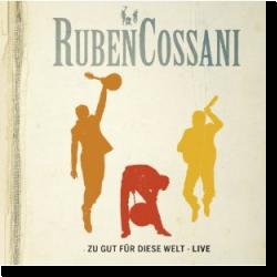 Cover: Ruben Cossani - Zu gut für diese Welt - live