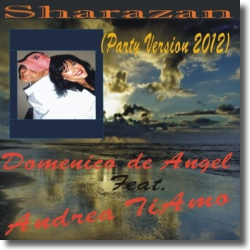 Cover: Domenico De Angel feat. Andrea Tiamo - Sharazan (Party Version 2012)