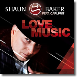 Cover: Shaun Baker feat. Carlprit - Love Music
