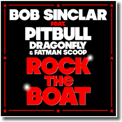 Cover: Bob Sinclar feat. Pitbull, Dragonfly & Fatman Scoop - Rock The Boat