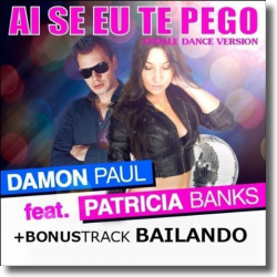 Cover: Damon Paul feat. Patricia Banks - Ai Se Eu Te Pego