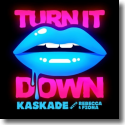 Cover:  Kaskade with Rebecca & Fiona - Turn It Down