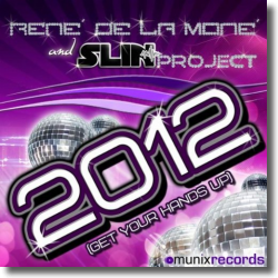 Cover: René de la Moné & Slin Project - 2012 (Get Your Hands Up)