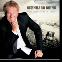 Cover: Bernhard Brink - Wie weit willst du gehn