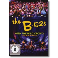 Cover: The B-52s - With The Wild Crowd! – Live In Athens, GA