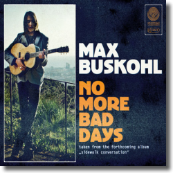 Cover: Max Buskohl - No More Bad Days