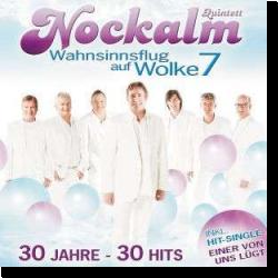 Cover: Nockalm Quintett - Wahnsinnsflug auf Wolke 7 - 30 Jahre - 30 Hits