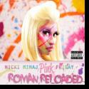 Cover:  Nicki Minaj - Pink Friday - Roman Reloaded