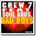 Cover:  Crew 7 feat.Soul Bros. - Bad Boys