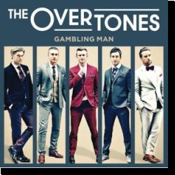 Cover: The Overtones - Gambling Man